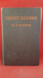 W James Wintle - Ghost Gleams, Heath Cranton, 1921, Original Copy