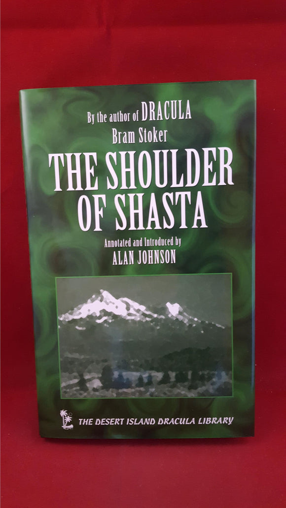 Bram Stoker - The Shoulder Of Shasta, Desert Island Books, 2000