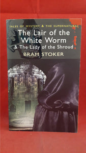 Bram Stoker - The Lair of the White Worm, Wordsworth, 2010, Signed, Inscribed