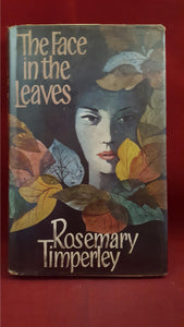 Rosemary Timperley - The Face in the Leaves, Hale, 1982, 1st Edition