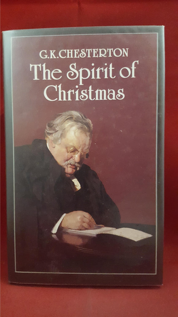 G K Chesterton - The Spirit of Christmas, Xanadu, 1984, 1st Edition