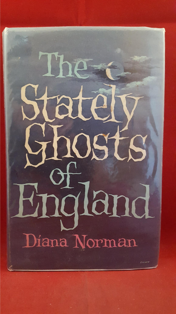 Diana Norman - The Stately Ghosts of England, Muller, 1968