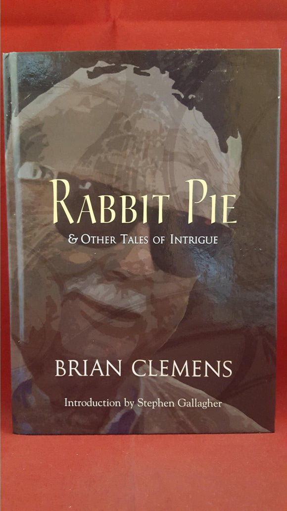 Brian Clemens - Rabbit Pie, PS Publishing, 2013, First PS Edition
