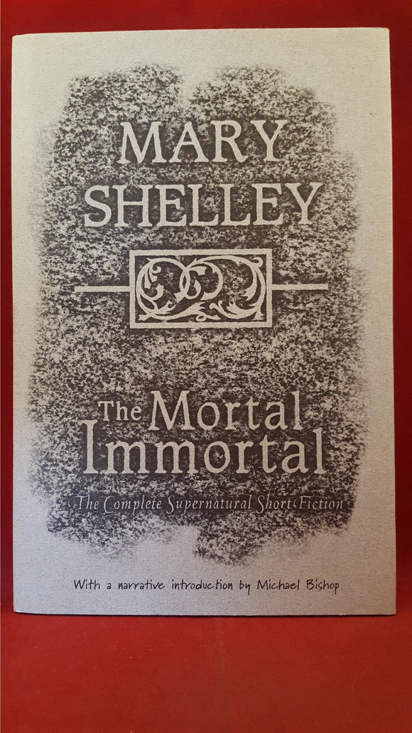 Mary Shelley - The Mortal Immortal, Tachyon, 1996, Signed, 100/100