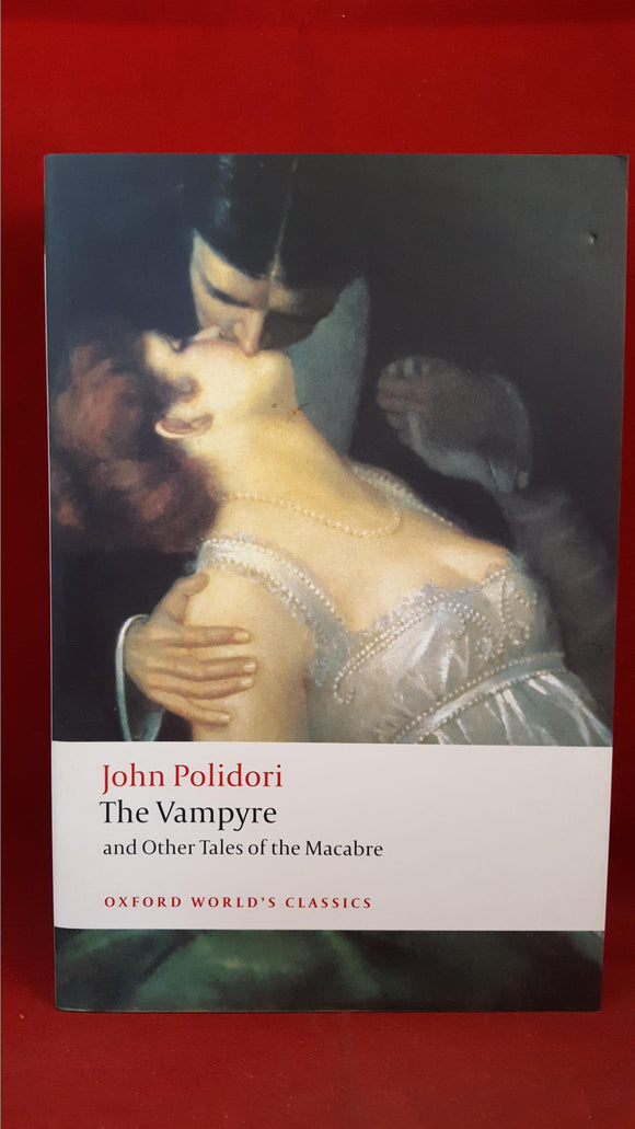 John Polidori - The Vampyre and Other Tales of the Macabre, Oxford, 2008
