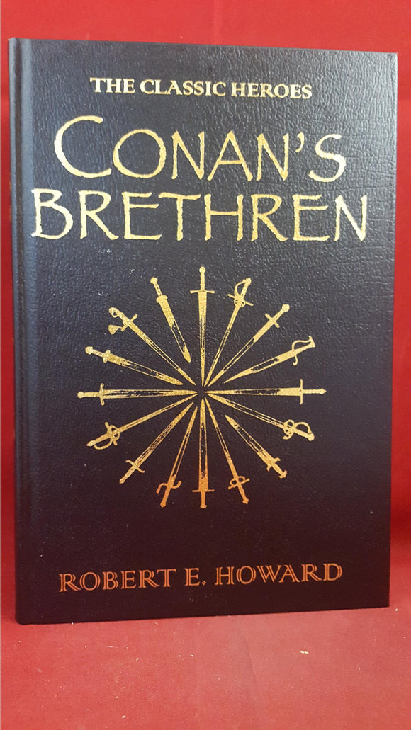 Robert Howard - Conan's Brethren: The Classic Heroes, Gollancz, 2009, 1st Edition