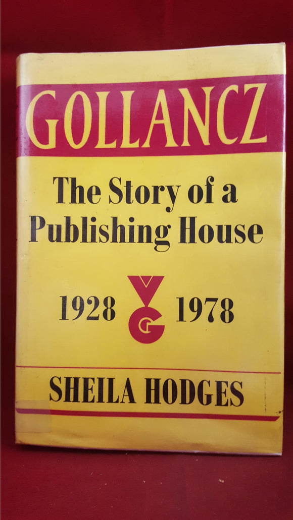 Sheila Hodges - The Story of a Publishing House, Gollancz, 1978