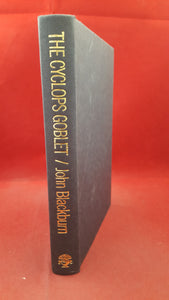 John Blackburn -The Cyclops Goblet, Jonathan Cape, 1977, First Edition, Signed, Inscribed
