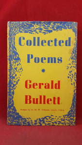 Gerald Bullett - Collected Poems, J M Dent, 1959, First Edition