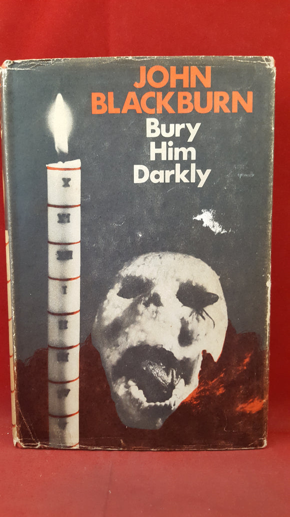 John Blackburn - Bury Him Darkly, Jonathan Cape, 1969, First Edition