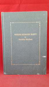 Purefoy Machen - Where Memory Slept, Green Round Press, 1991, First Edition, Signed