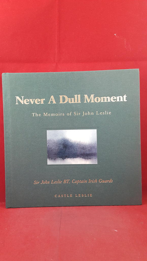 The Memoirs of Sir John Leslie - Never A Dull Moment, 2006, Signed, Inscribed