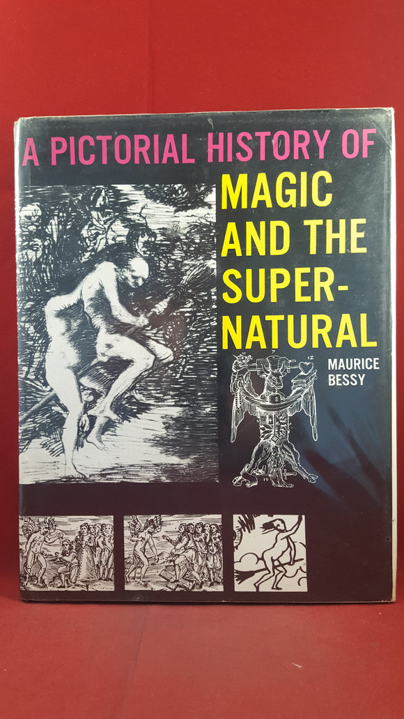 Maurice Bessy - A Pictorial History of Magic and the Supernatural, Spring Books, 1963