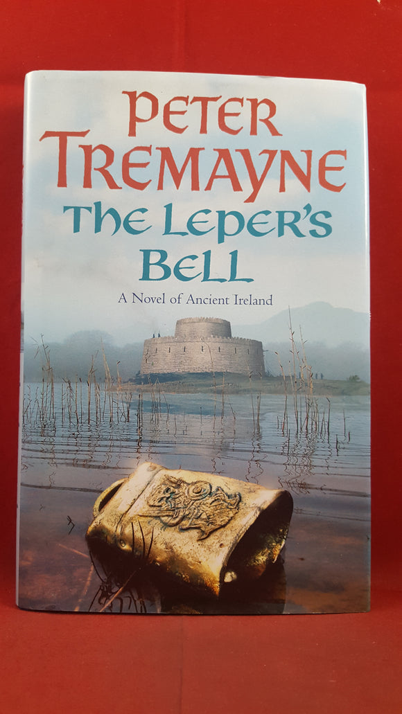 Peter Tremayne - The Leper's Bell, Headline, 2004, Signed, Inscribed, First Edition
