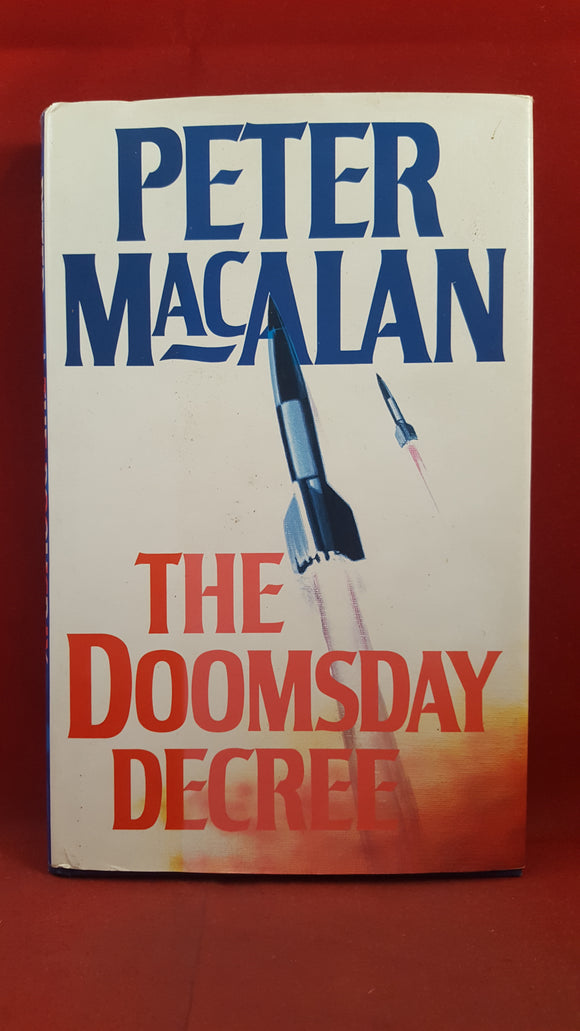 Peter MacAlan - The Doomsday Decree, W H Allen, 1988, First Edition, Signed, Inscribed