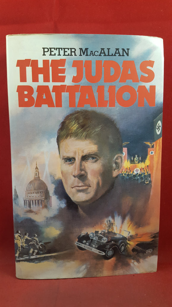 Peter MacAlan - The Judas Battalion, W H Allen, 1983, Signed, Inscribed