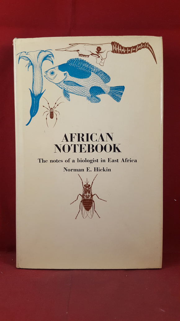 Norman E Hickin - African Notebook notes of a biologist, Hutchinson, 1969, First Edition