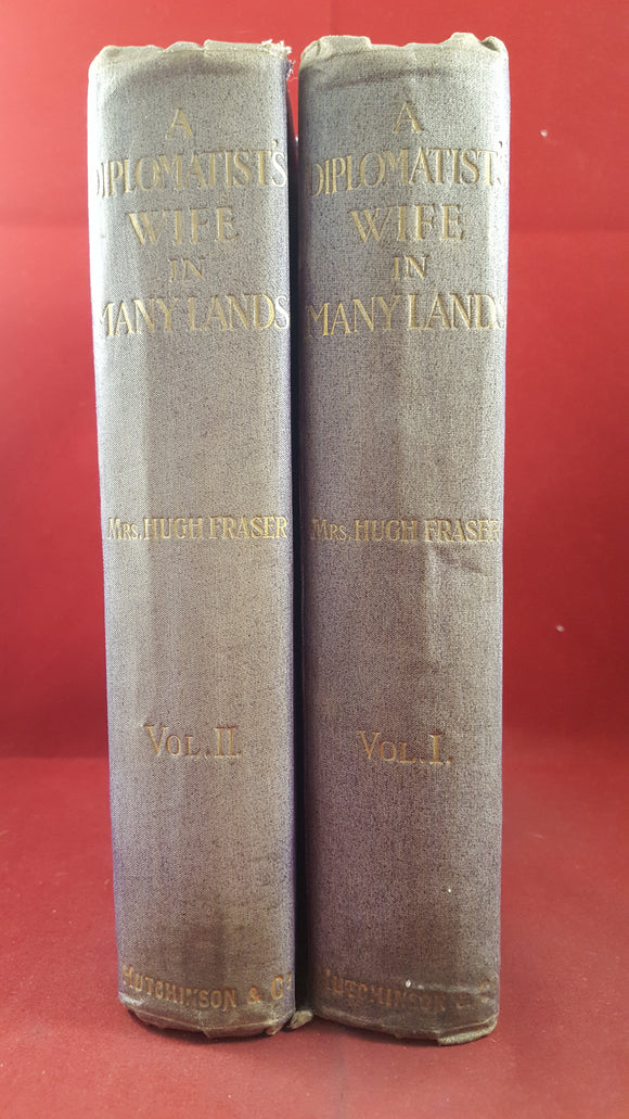Mrs Hugh Fraser - A Diplomatist's Wife In Many Lands, Volume I & II, 1911, First Editions