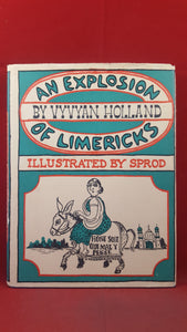 Vyvyan Holland - An Explosion Of Limericks, Cassell, 1967