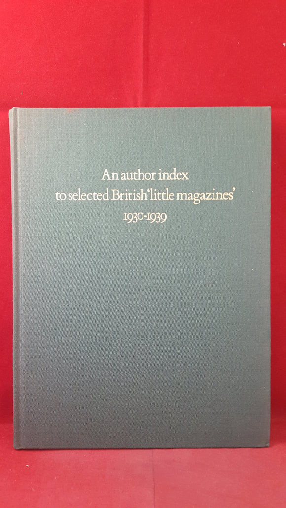 An author index to selected British 'little magazines' 1930-1939, Mansell, 1976