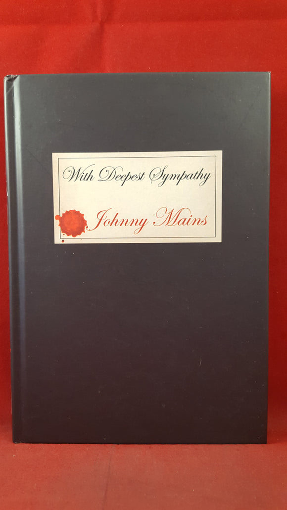 Johnny Mains - With Deepest Sympathy, Obverse Books, 2010, Inscribed, Signed