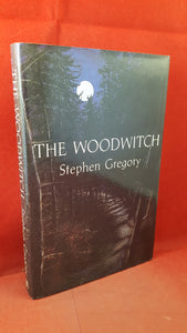Stephen Gregory - The Woodwitch, Heinemann, 1988, First Edition