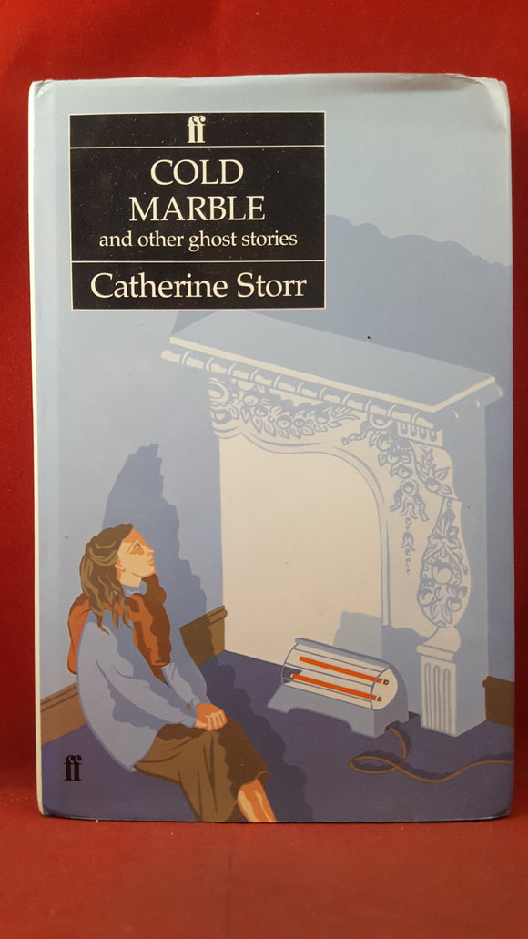 Catherine Storr - Cold Marble & other ghost stories, Faber & Faber, 1985, First Edition