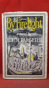 Edith Pargeter - By Firelight, Heinemann, 1948, First Edition