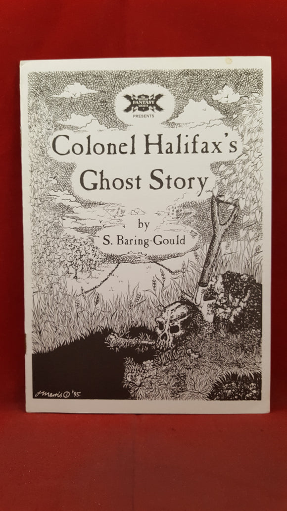 S Baring-Gould - Colonel Halifax's Ghost Story, The British Fantasy Society, 1995