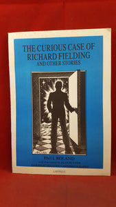 Paul Roland - The Curious Case of Richard Fielding, Larypress, 1987, 1st Edition, Limited