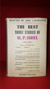 John Gawsworth -The Best Short Stories of M.P. Shiel, Gollancz, 1948, 1st, Inscribed