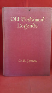 M.R. James - Old Testament Legends, Longmans, Green & Co, 1913, First Edition