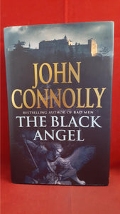 John Connolly - The Black Angel, Hodder&Stoughton, 2005, First Edition, Signed, Inscribed