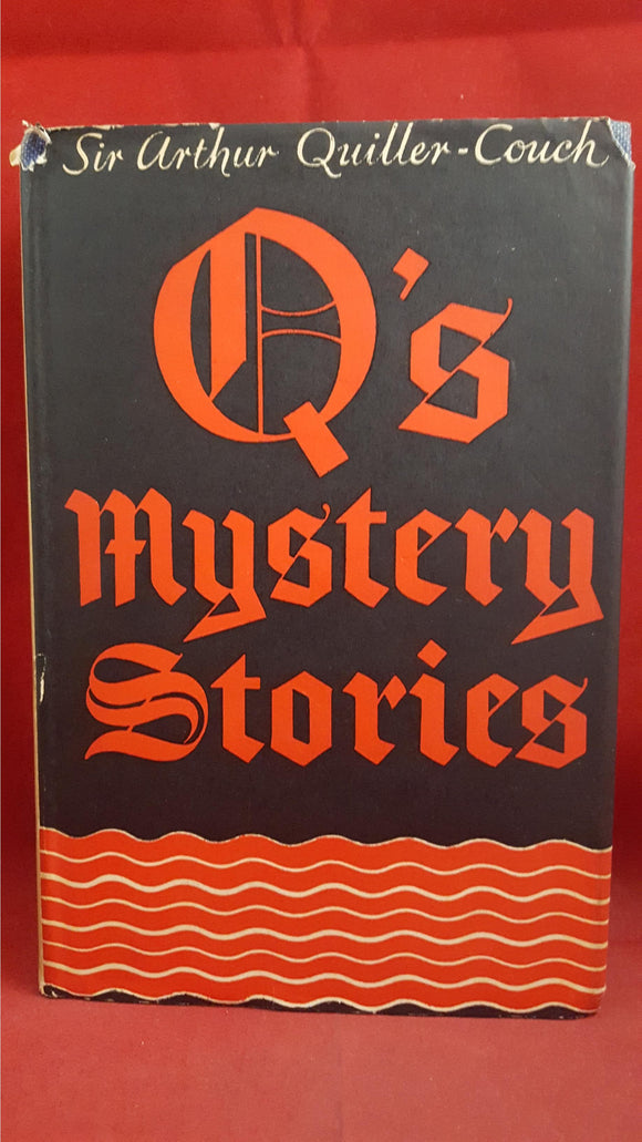 Arthur Quiller-Couch - Q's Mystery Stories, J M Dent, 1948