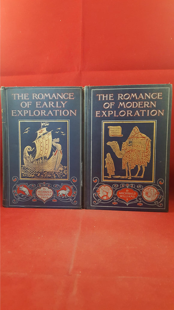Archibald Williams - The Romance Of Modern Exploration, Seeley, 1907 & 1908