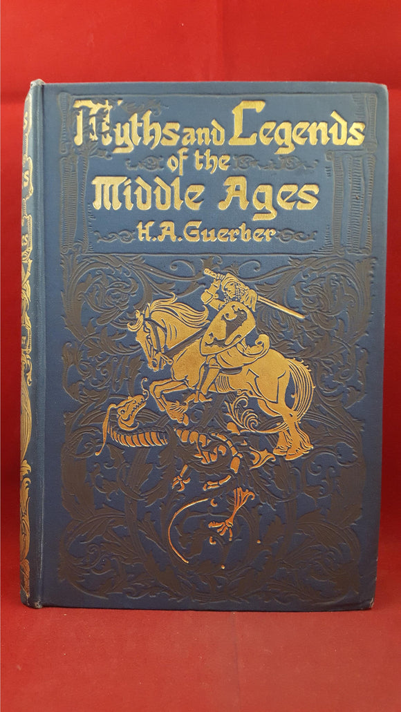 H A Guerber - Myths and Legends of the Middle Ages, Harrap, 1913
