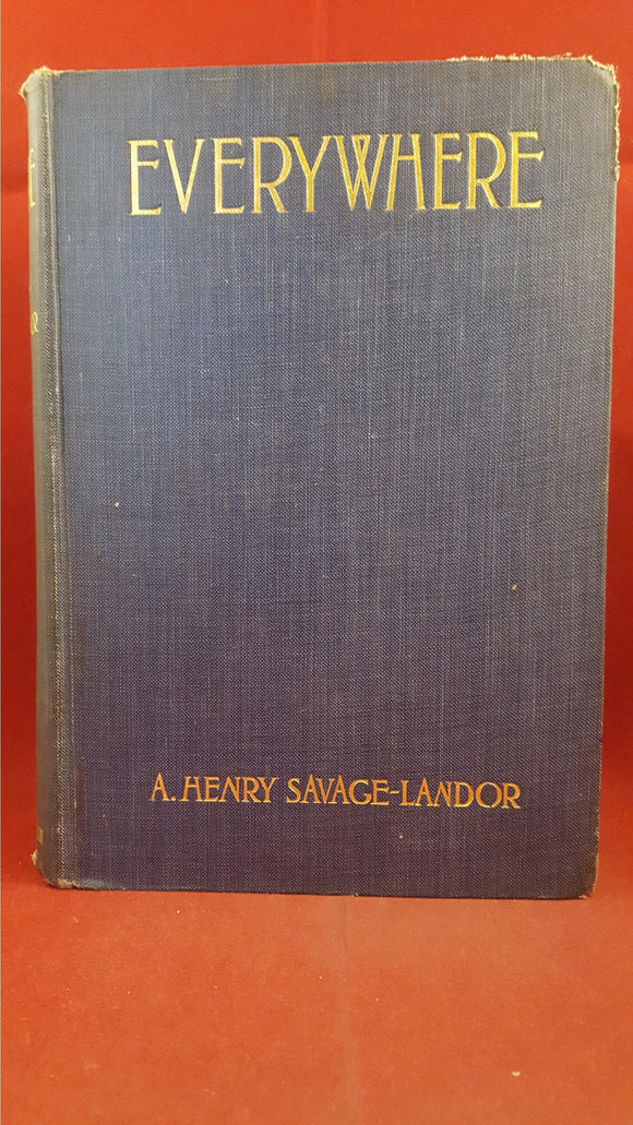 A Henry Savage-Landor - Everywhere Memoirs Of An Explorer, T Fisher Unwin, 1924