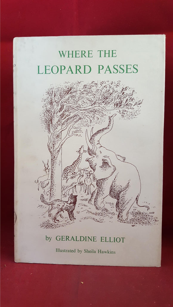 Geraldine Elliot - Where The Leopard Passes, Routledge & Kegan Paul, 1966