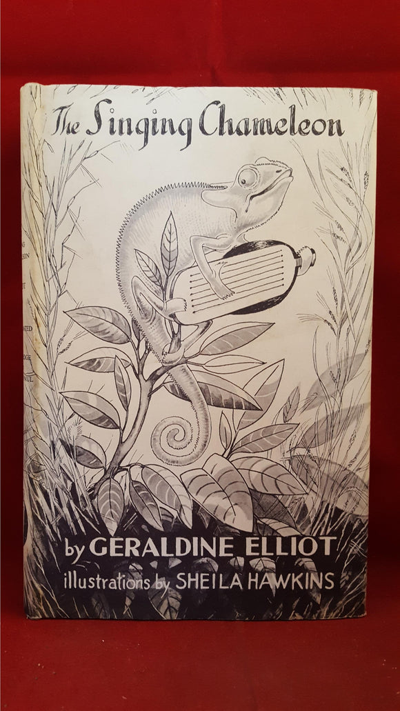 Geraldine Elliot - The Singing Chameleon, Routledge & Kegan Paul, 1957, First Edition