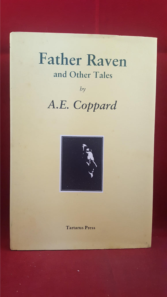 A E Coppard - Father Raven, Tartarus Press, 2006, First & Limited Edition