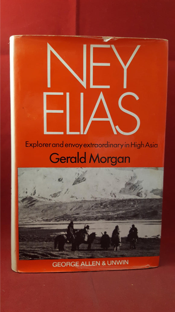 Gerald Morgan - Ney Elias Explorer in High Asia, George Allen&Unwin, 1971, First Edition