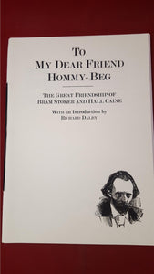 Bram Stoker - To My Dear Friend Hommy-Beg, Swan River Press, First Printing April 2011