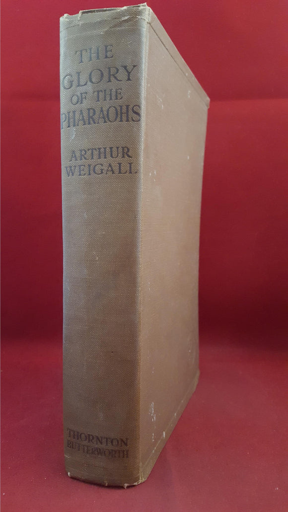 Arthur Weigall - The Glory Of The Pharaohs, Butterworth, 1923, First Edition, Review Copy