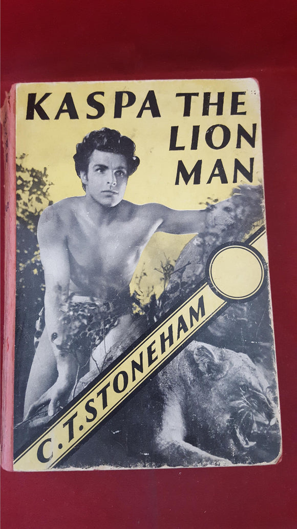 C T Stoneham - Kaspa The Lion Man, Methuen, 1933