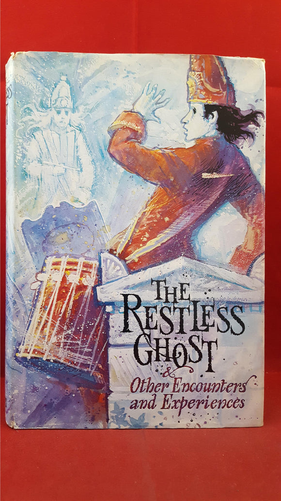 Susan Dickinson - The Restless Ghost & other Encounters & Experiences, Collins, 1970