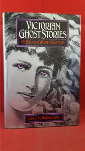 Richard Dalby - Victorian Ghost Stories Eminent Women, First Carroll & Graf edition 1989