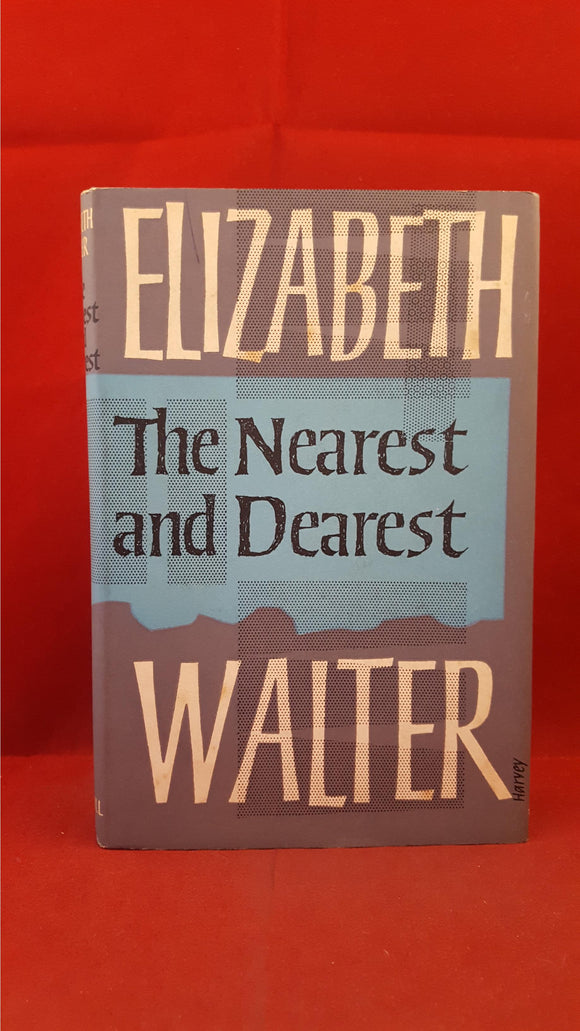 Elizabeth Walter - The Nearest and Dearest, Harvill Press, 1963