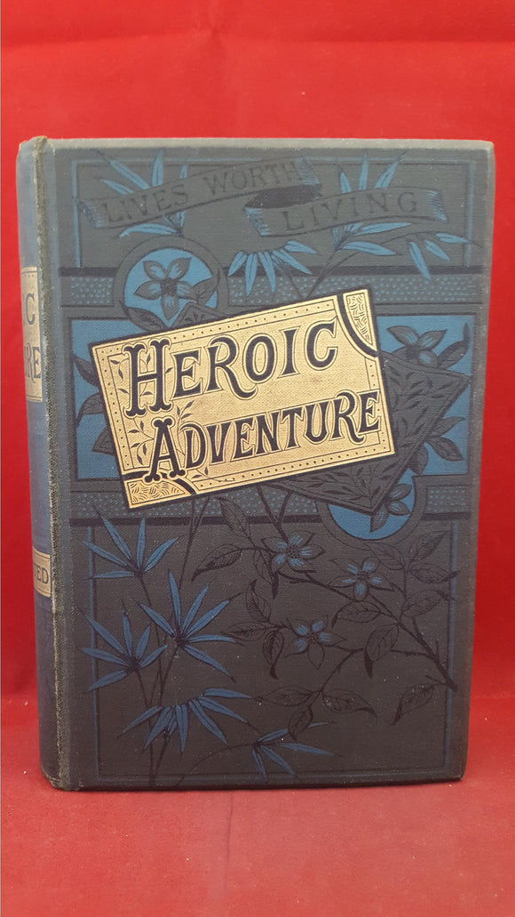 Heroic Adventure - Chapters in Recent Exploration and Discovery, T Fisher Unwin, c1900?