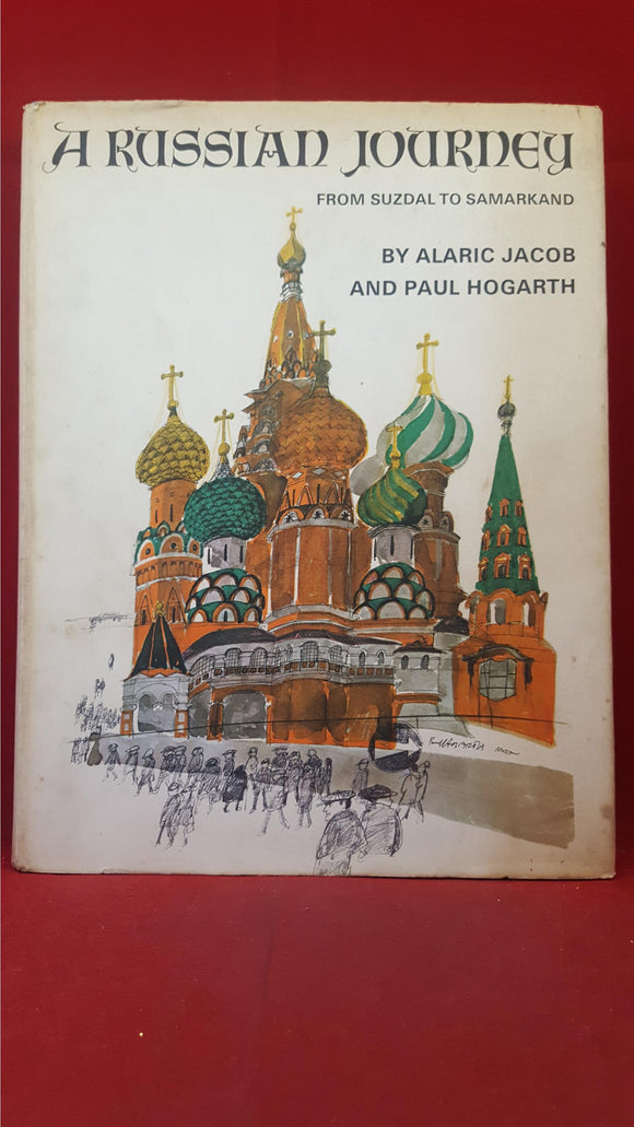 Alaric Jacob & Paul Hogarth, A Russian Journey From Suzdal to Samarkand, Cassell, 1969