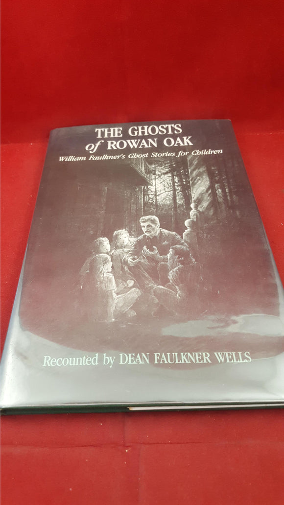 William Faulkner - The Ghosts of Rowan Oak, Yoknapatawpha Press, 1980, First Edition